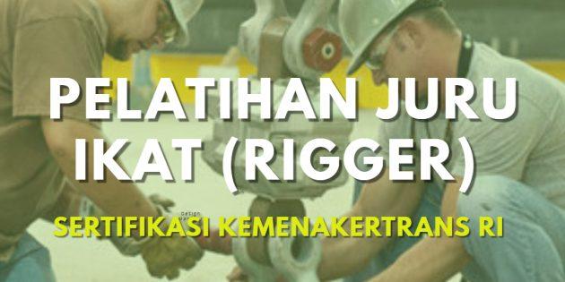PELATIHAN & SERTIFIKASI KEMENAKERTRANS RI JURU IKAT (RIGGER)