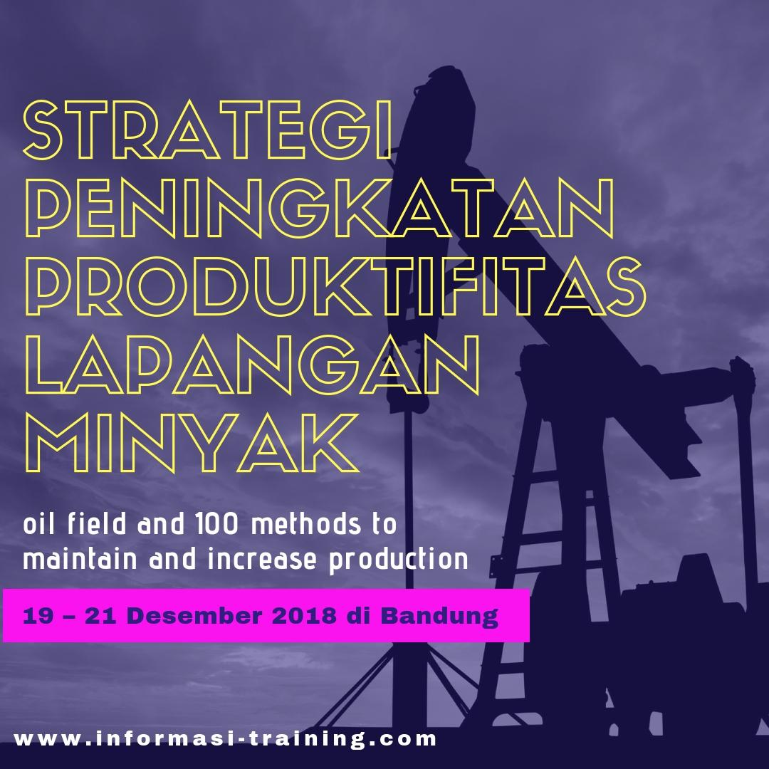 peningkatan produktifitas lapangan minyak