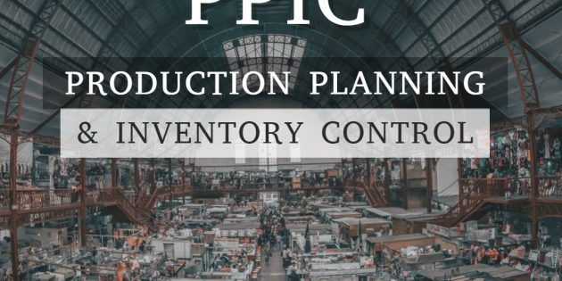 PRODUCTION PLANNING & INVENTORY CONTROL (PPIC) – Almost Running