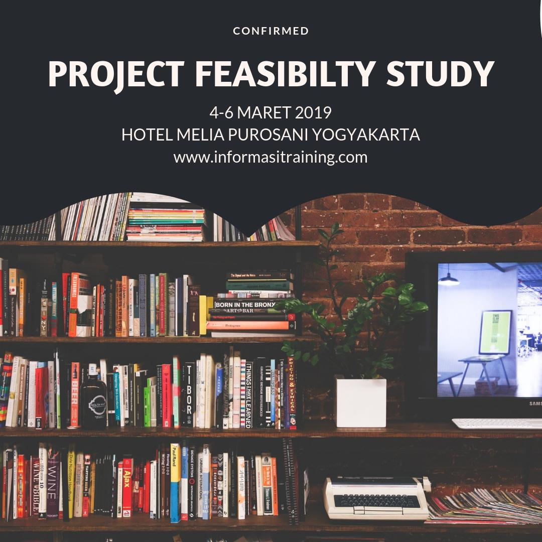 PROJECT FEASIBILITY STUDY (STUDI KELAYAKAN PROYEK)