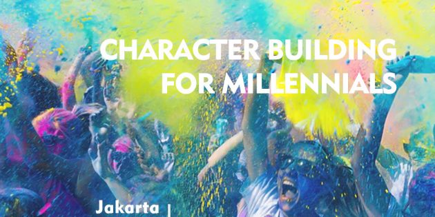 CHARACTER BUILDING FOR MILLENIALS