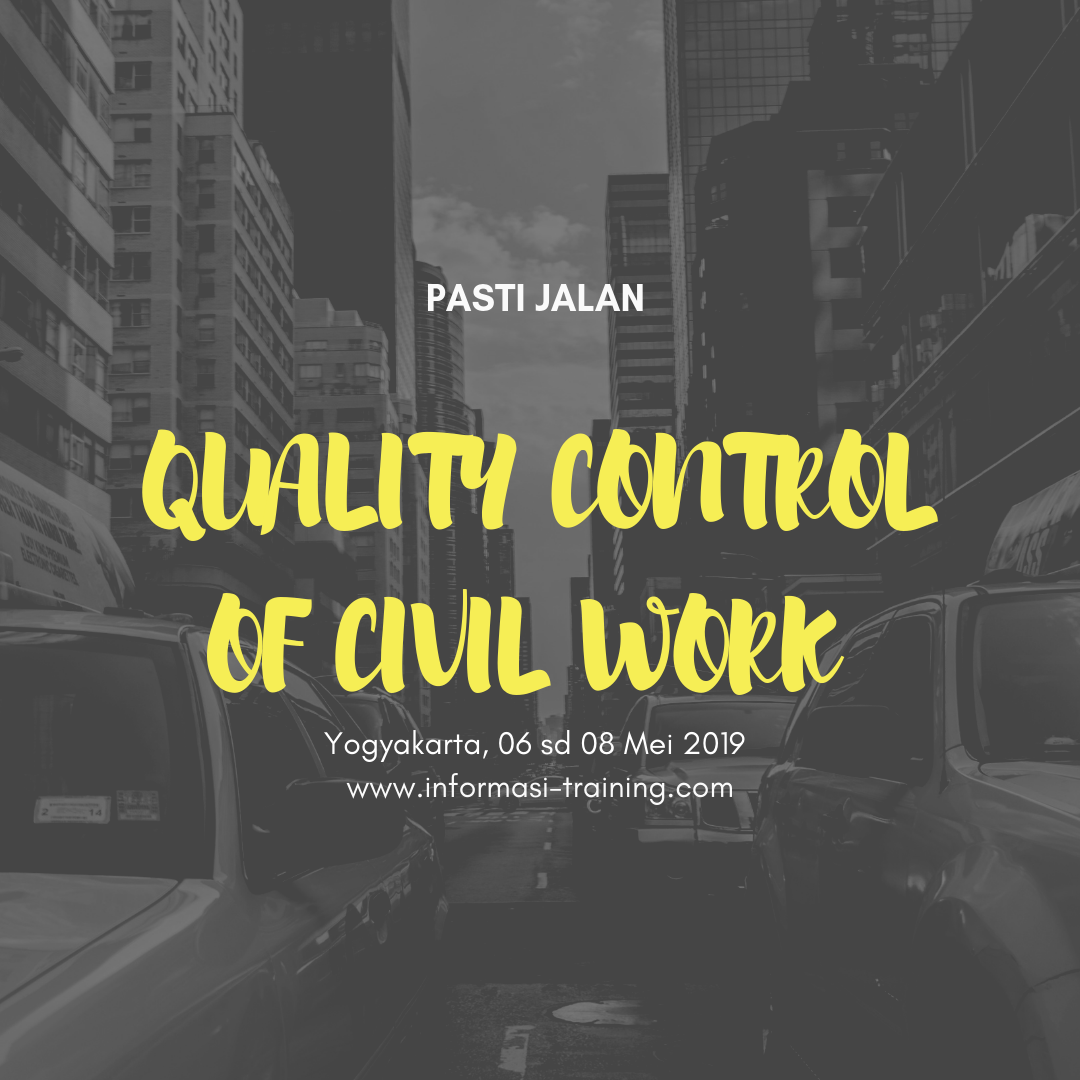 Kontruksi: QUALITY CONTROL OF CIVIL WORK (PENGENDALIAN MUTU PADA